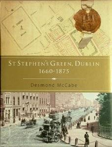 The key book on this subject is St Stephen's Green, Dublin 1660-1875 by Desmond McCabe.